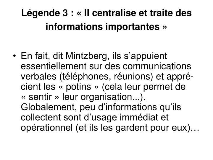 Légende 3: «Il centralise et traite des informations importantes»