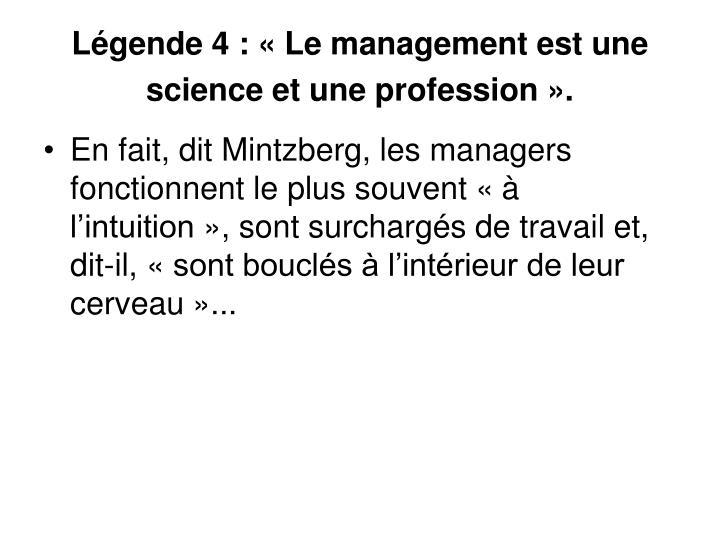 Légende 4: «Le management est une science et une profession».