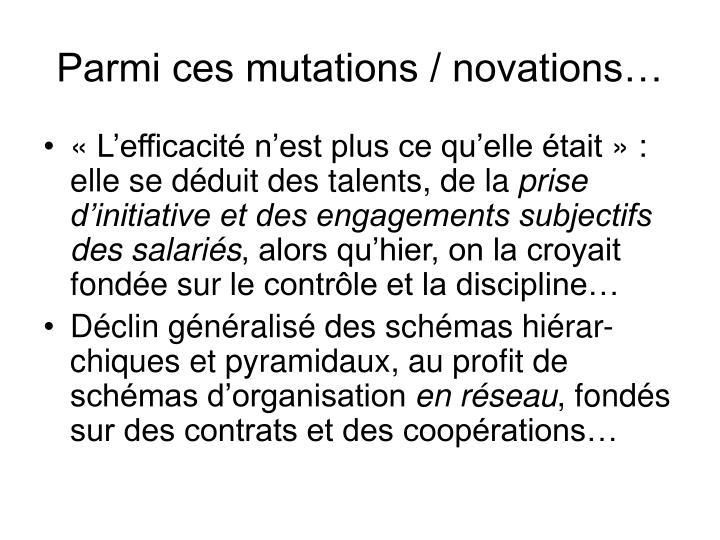 Parmi ces mutations / novations…