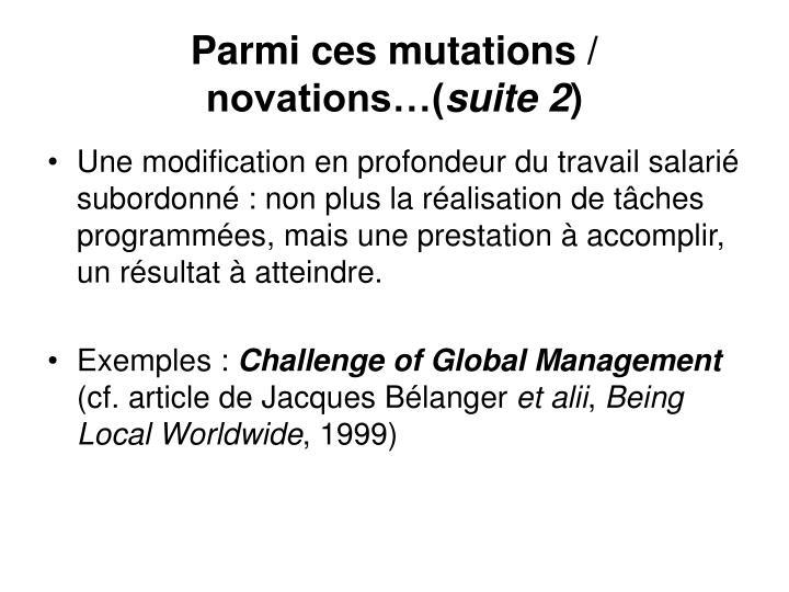Parmi ces mutations / novations…(