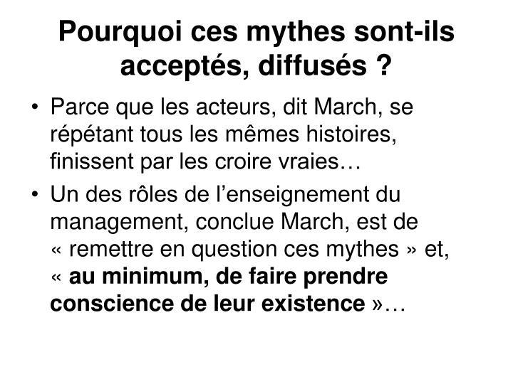 Pourquoi ces mythes sont-ils acceptés, diffusés?