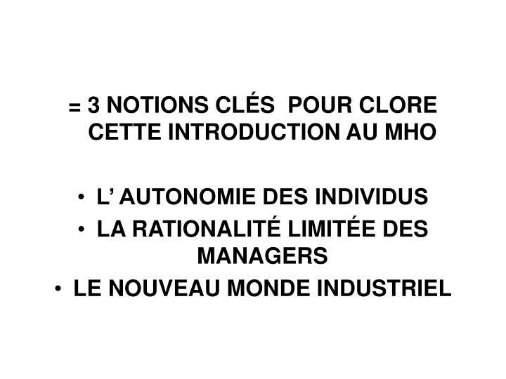 = 3 NOTIONS CLÉS POUR CLORE CETTE INTRODUCTION AU MHO