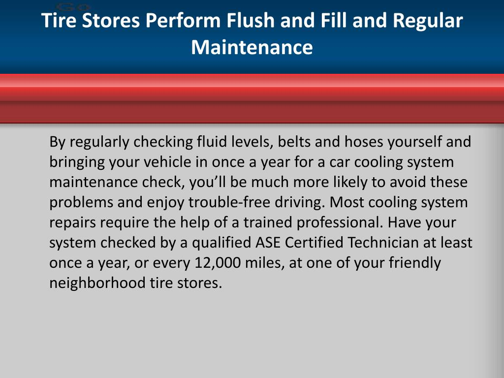 Tire Stores Perform Flush and Fill and Regular Maintenance