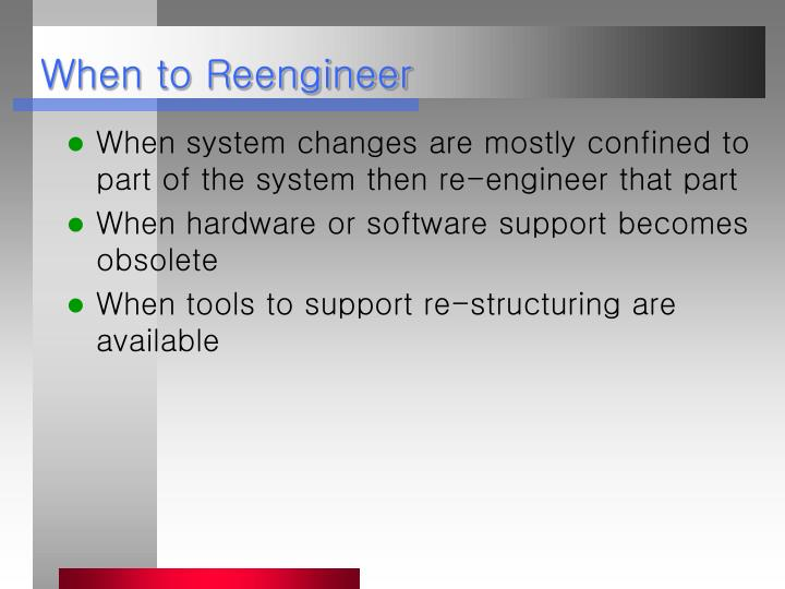 When to Reengineer