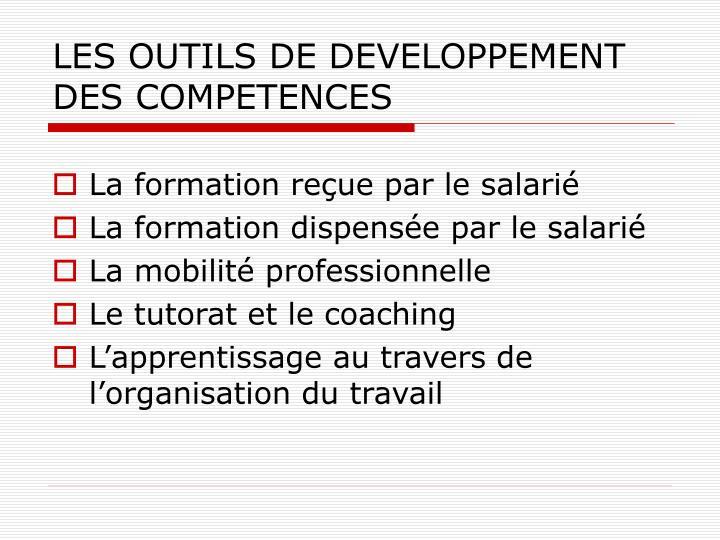 LES OUTILS DE DEVELOPPEMENT DES COMPETENCES