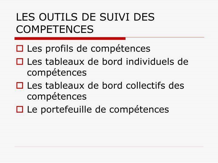 LES OUTILS DE SUIVI DES COMPETENCES