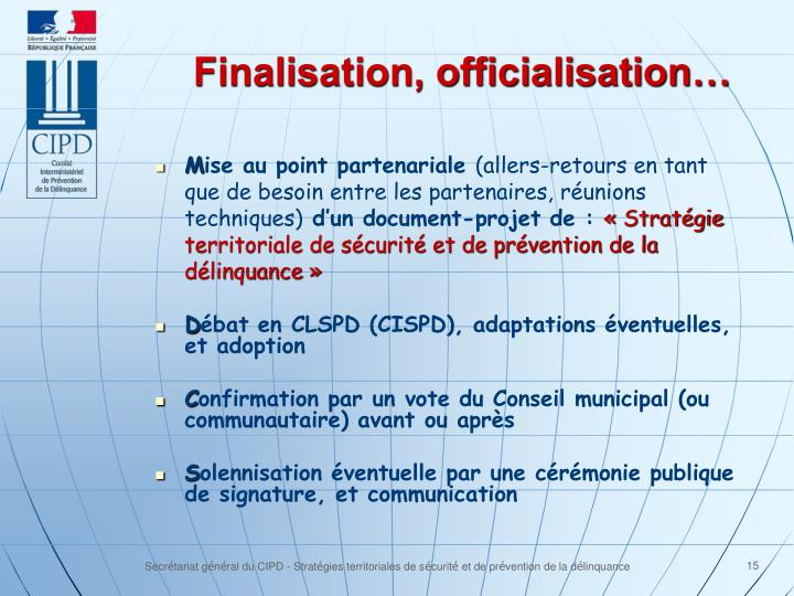 Finalisation, officialisation…