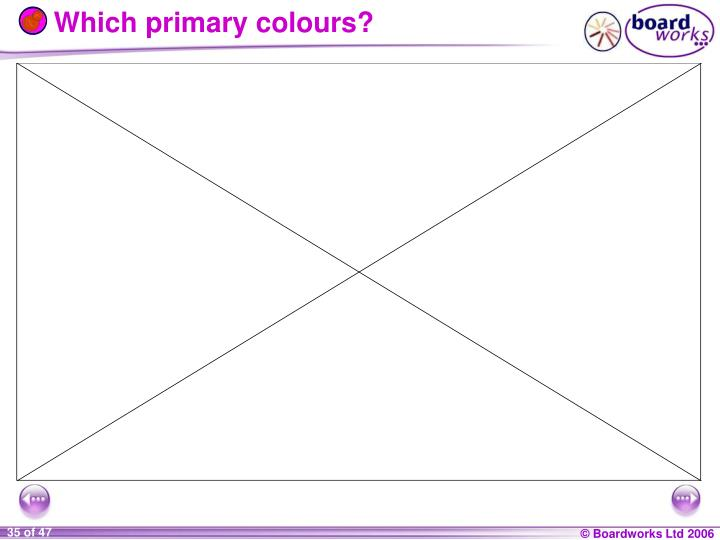 Which primary colours?