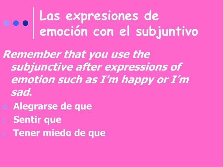 Las expresiones de emoción con el subjuntivo