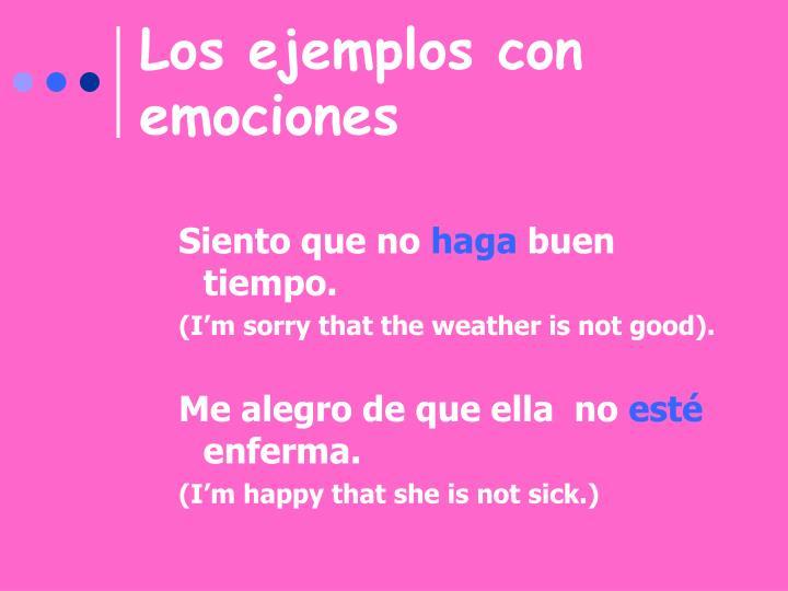 Los ejemplos con emociones