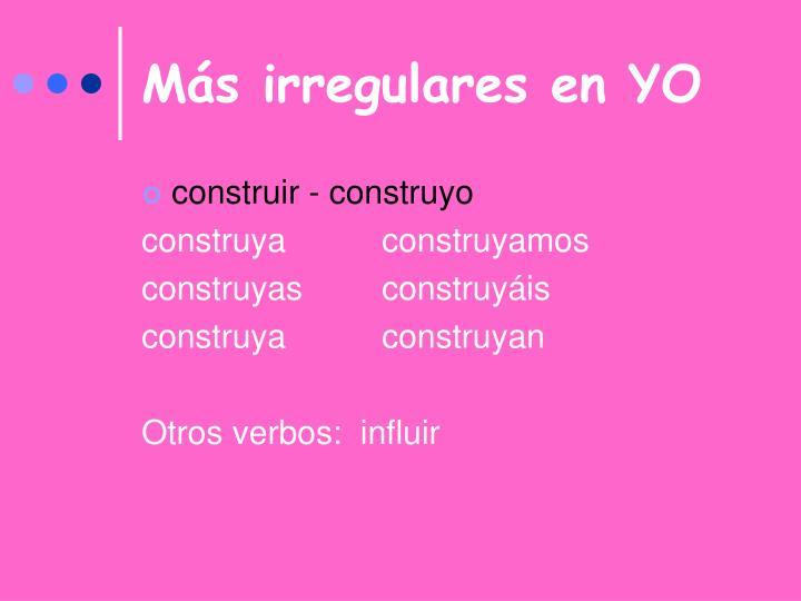 Más irregulares en YO