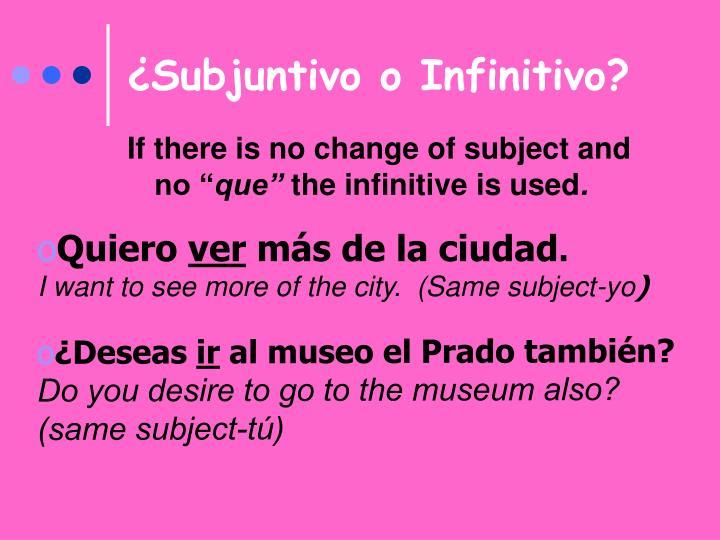 ¿Subjuntivo o Infinitivo?