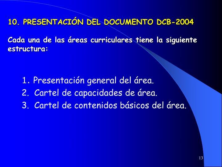 10. PRESENTACIÓN DEL DOCUMENTO DCB-2004