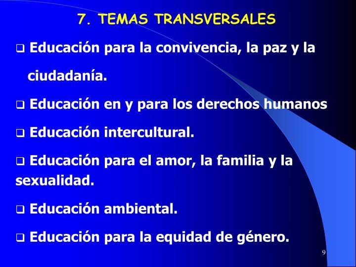 7. TEMAS TRANSVERSALES