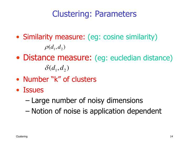 Clustering: Parameters
