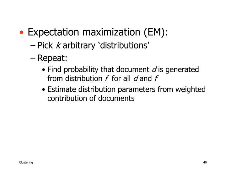 Expectation maximization (EM):