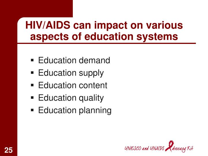 HIV/AIDS can impact on various aspects of education systems