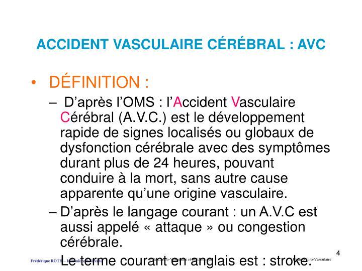ACCIDENT VASCULAIRE CÉRÉBRAL : AVC