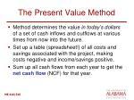 the present value method