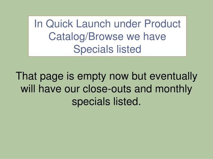 That page is empty now but eventually will have our close-outs and monthly specials listed.
