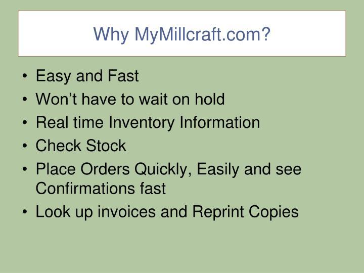 Why MyMillcraft.com?