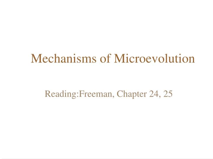 Mechanisms of microevolution