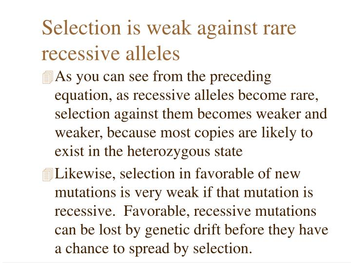 Selection is weak against rare recessive alleles