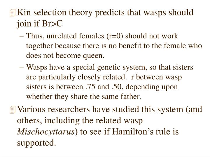 Kin selection theory predicts that wasps should join if Br>C