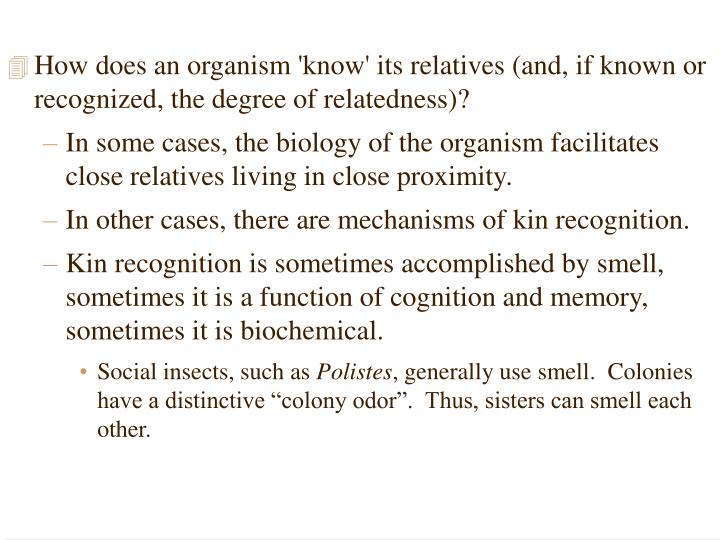 How does an organism 'know' its relatives (and, if known or recognized, the degree of relatedness)?