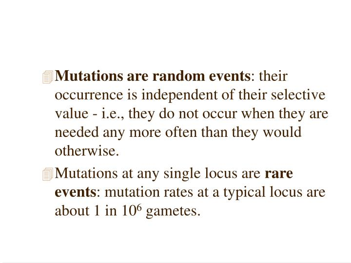 Mutations are random events