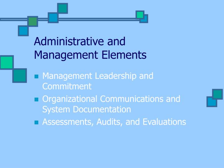 Administrative and Management Elements