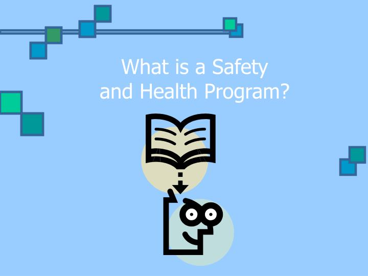 What is a safety and health program