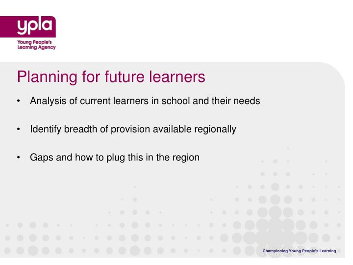 Planning for future learners