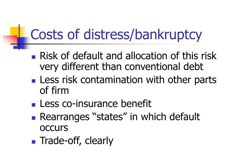 Costs of distress/bankruptcy