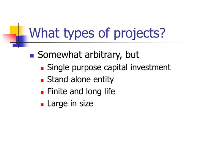 What types of projects?