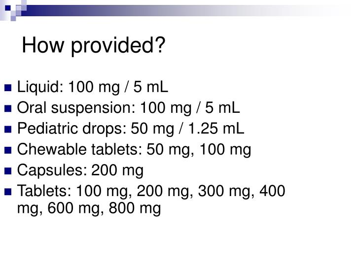 Liquid: 100 mg / 5 mL