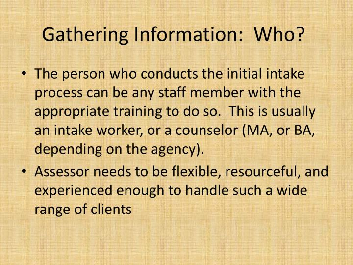 Gathering Information:  Who?