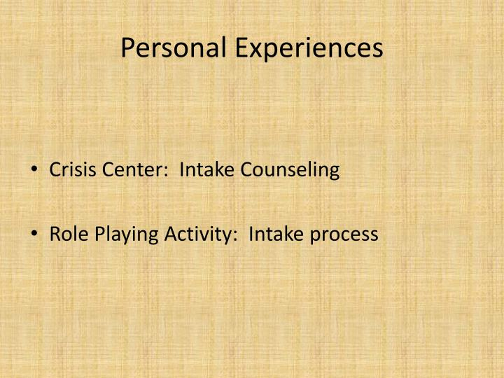 Personal Experiences