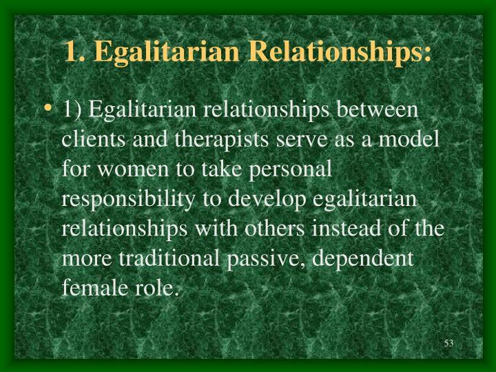 1. Egalitarian Relationships: