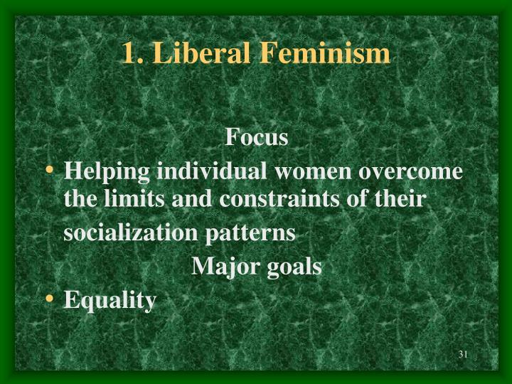 1. Liberal Feminism