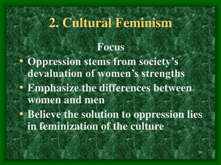 2. Cultural Feminism