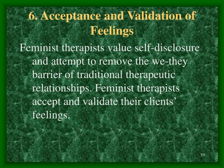 6. Acceptance and Validation of Feelings