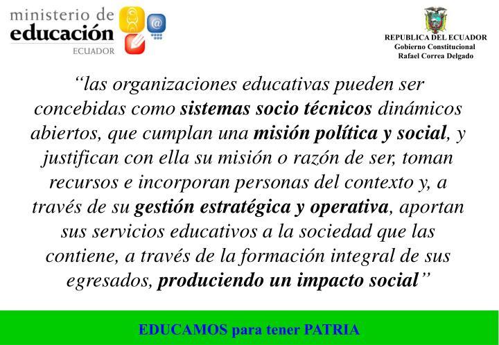 """""""las organizaciones educativas pueden ser concebidas como"""