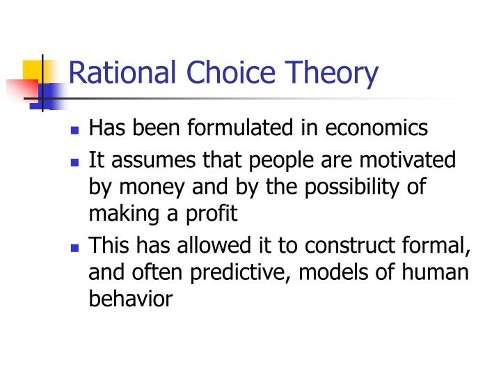 rational choice theory vs contemporary trait theory Normative theories of rational choice: contemporary decision theorists one possible answer is that expected utility theory is rational bedrock—that means.
