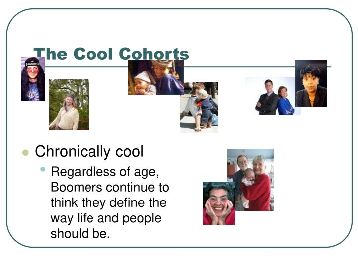 The Cool Cohorts