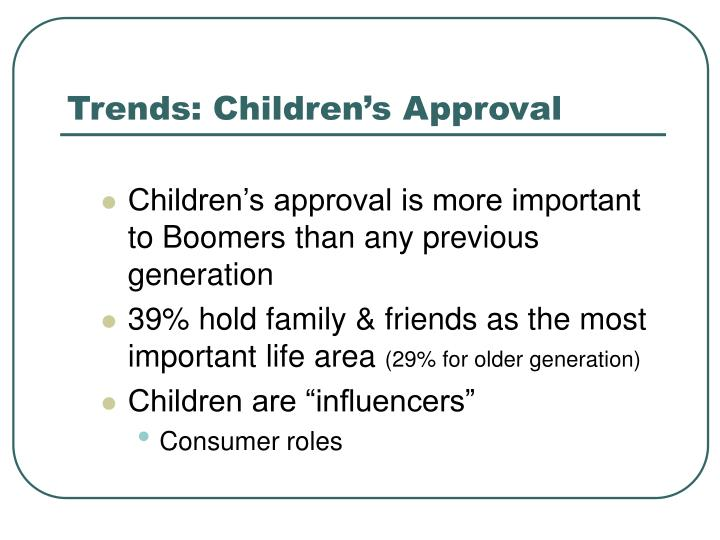 Trends: Children's Approval