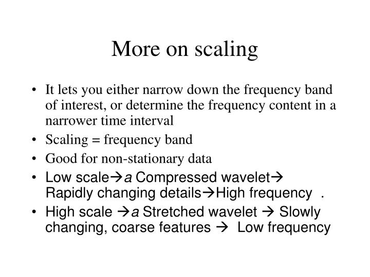 More on scaling