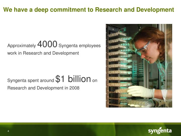 We have a deep commitment to Research and Development
