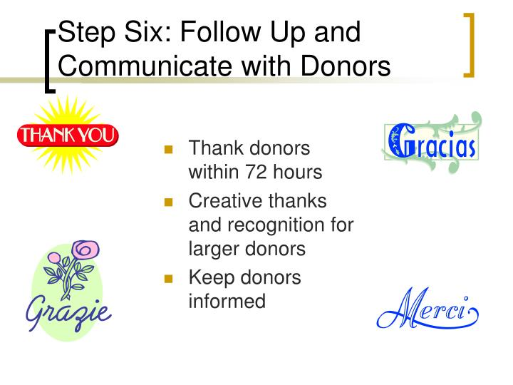 Step Six: Follow Up and Communicate with Donors