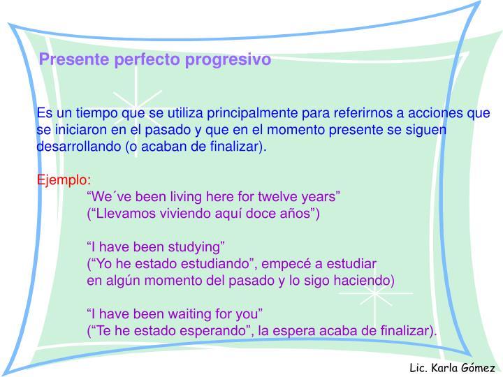 Presente perfecto progresivo
